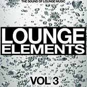 Lounge Elements Vol. 3 (The Sound of Lounge Music) by Various Artists