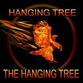 The Hanging Tree by The Hanging Tree
