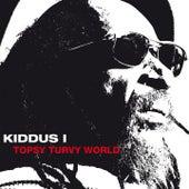 Topsy Turvy World by Kiddus I