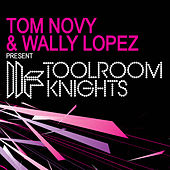 Tom Novy & Wally Lopez Present Toolroom Knights by Various Artists