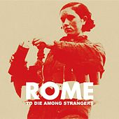 To Die Among Strangers by Rome