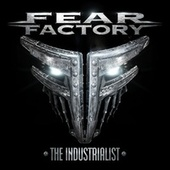 The Industrialist von Fear Factory