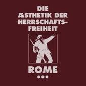 Die Aesthetik Der Herrschaftsfreiheit - Band 3 (Aufgabe or a Cross of Flowers) by Rome