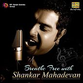 Breathe Free with Shankar Mahadevan by Various Artists