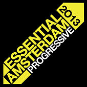 Essential Amsterdam 2013: Progressive by Various Artists