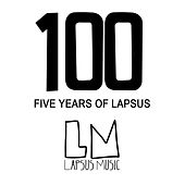 100 (Five Years of Lapsus) by Various Artists