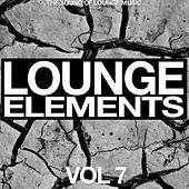 Lounge Elements Vol. 7 (The Sound of Lounge Music) by Various Artists
