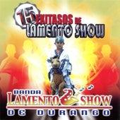 15 Exitasos de Banda Lamento Show by Banda Lamento Show De Durango