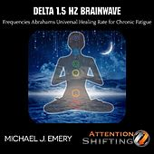 Delta 1.5 Hz Brainwave Frequencies Abrahams Universal Healing Rate for Chronic Fatigue by Michael J. Emery