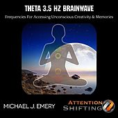 Theta 3.5 Hz Brainwave Frequencies for Accessing Unconscious Creativity & Memories by Michael J. Emery
