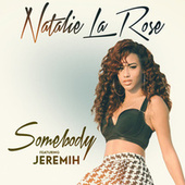 Somebody by Natalie La Rose
