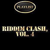 Riddim Clash, Vol. 4 Playlist by Various Artists