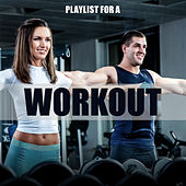 Playlist for a Workout by Various Artists