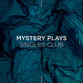 Mystery Plays Singles Club by Various Artists