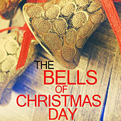 The Bells of Christmas Day by Various Artists