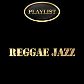 Reggae Jazz Playlist by Various Artists