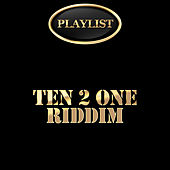 Ten 2 One Riddim Playlist by Various Artists