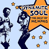 Dynamite Soul: The Best of Memphis Soul, R&B and Rare Grooves by Various Artists