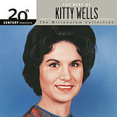 20th Century Masters: The Millennium Collection by Kitty Wells