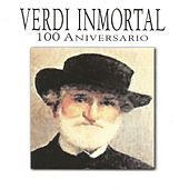 Verdi Inmortal 100 Aniversario by Various Artists