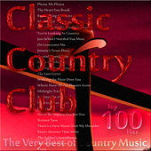 Classic Country Club: The Very Best of Country Music (Top 100 Hits) von Various Artists