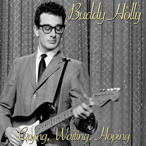 Crying, Waiting, Hoping by Buddy Holly