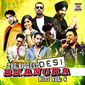 The Biggest Desi Bhangra Hits, Vol. 4 by Various Artists