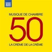 La crème de la crème: Musique de chambre by Various Artists
