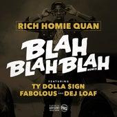 Blah Blah Blah (feat. Fabolous, Ty Dolla $ign & Dej Loaf) [Remix] - Single by Rich Homie Quan