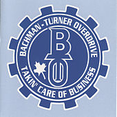 Takin' Care Of Business by Bachman-Turner Overdrive