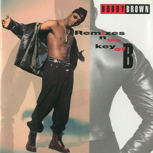 Remixes In The Key Of B by Bobby Brown