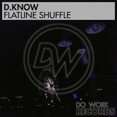 Flatline Shuffle by D.Know