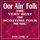 Oor Ain' Folk: The Very Best of Scottish Music, Vol. 5 by Various Artists