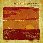 The Last Pale Light In the West by Ben Nichols
