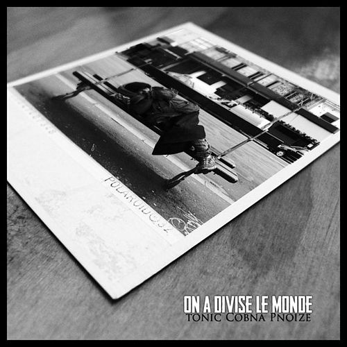 On A Divisé Le Monde (feat. Cobna & Paranoize) by Tonic
