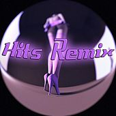 Hits Remix (20 International Hits Remixed) by Various Artists