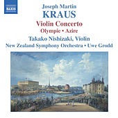 KRAUS: Concerto for Violin and Orchestra, Olympie Overture/Azire by Takako Nishizaki