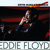 Gotta Make A Comeback by Eddie Floyd