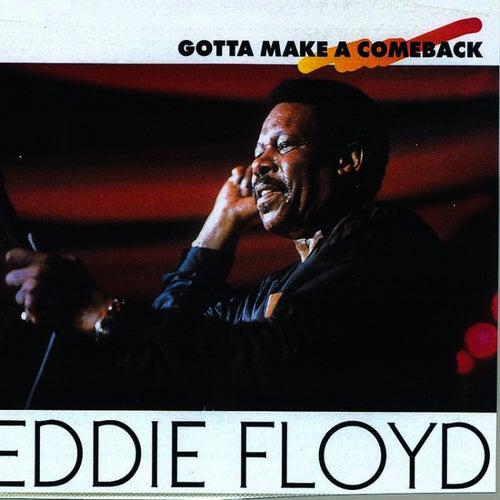 Gotta Make A Comeback by Eddie Floyd