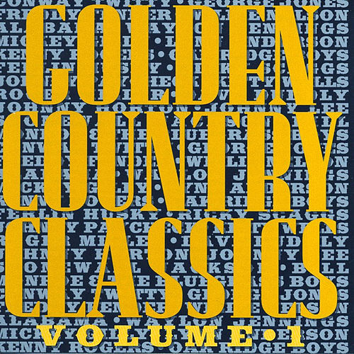 Golden Country Classics Volume 1 by Various Artists