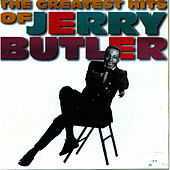 The Greatest Hits Of Jerry Butler by Jerry Butler
