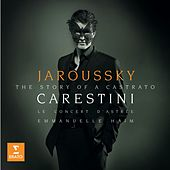 Carestini: A Castrato's Story by Le Concert D'Astree