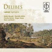 Delibes: Lakmé (highlights) by Alain Lombard