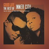 Good Life - The Best Of Inner City by Inner City