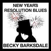 New Year's Resolution Blues by Becky Barksdale