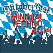 Oktoberfest Minimal Techno 2014 by Various Artists