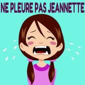 Ne pleure pas Jeannette by Various Artists