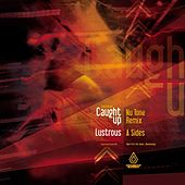 Caught Up (Nu:Tone Remix) / Lustrous   Single by Various Artists