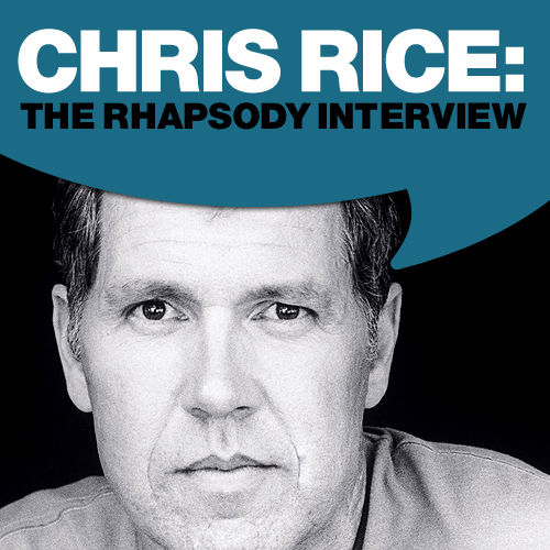 Chris Rice: The Rhapsody Interview by Chris Rice