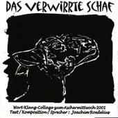 Das verwirrte Schaf - Wort - Klang Collage zum Aschermittwoch 2001 by Roedelius